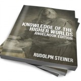 Knowledge of The Higher Worlds and It's Attainment Authored by Rudolph Steiner