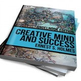 Creative Mind and Success Authored by Ernest S. Holmes