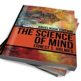 The Science of Mind Authored by Ernest S. Holmes